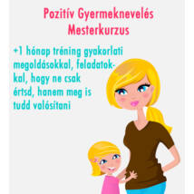 Pozitív Gyermeknevelés Óvodás- és Kisiskoláskorban + Mesterkurzus